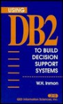 Using DB2 to Build Decision Support Systems - William H. Inmon