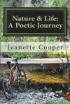 Nature & Life: A Poetic Journey - Jeanette Cooper