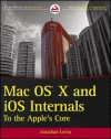 Mac OS X and IOS Internals: To the Apple's Core (Wrox Programmer to Programmer) - Jonathan Levin