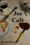 Joe Café - J.D. Mader