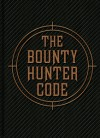 The Bounty Hunter Code: From the Files of Boba Fett - Daniel Wallace, Ryder Windham, Jason Fry