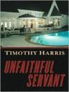 Unfaithful Servant (Thomas Kyd #3) - Timothy Harris