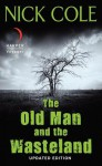 The Old Man and the Wasteland: Updated Edition - Nick Cole