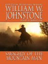 Savagery of the Mountain Man - William W. Johnstone, J.A. Johnstone