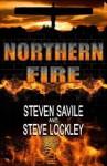 Northern Fire - Steven Savile, Steve Lockley