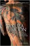 Yakuza Moon: Memoar seorang Putri Gangster Jepang - Shoko Tendo, Louise Heal