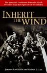 Inherit the Wind - Jerome Lawrence, Robert E Lee
