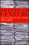 Twentieth Century: The History of the World, 1901 to 2000 - J.M. Roberts
