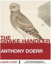 The Snake Handler - Anthony Doerr