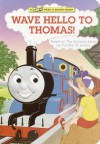 Wave Hello To Thomas - Wilbert Awdry, Owain Bell