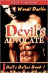 Devil's Advocate (Hell's Belles, #1) - Wendi Darlin