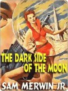 The Dark Side of the Moon - Sam Merwin Jr.
