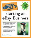 The Complete Idiot's Guide to Starting an Ebay Business - Barbara Weltman, Shirley Muse, Kara Gordon
