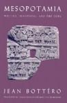 Mesopotamia: Writing, Reasoning, and the Gods - Jean Bottéro, Zainab Bahrani, Marc Van De Mieroop, Jean Bottéro