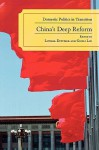 China's Deep Reform: Domestic Politics in Transition - Lowell Dittmer