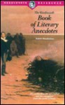 Book of Literary Anecdotes (Wordsworth Collection) - Robert Hendrickson