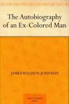 The Autobiography of an Ex-Colored Man (一位前黑奴的自传) (免费公版书) - James Weldon Johnson, (詹姆斯 韦尔登 约翰逊 )