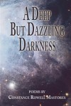 A Deep But Dazzling Darkness - Constance Rowell Mastores, 1st World Library