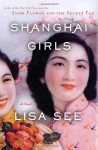 Shanghai Girls - Lisa See