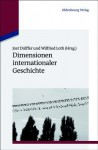 Dimensionen Internationaler Geschichte - Jost Dulffer, Wilfried Loth