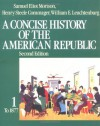 A Concise History of the American Republic, Vol 1 - Samuel Eliot Morison, William E. Leuchtenburg