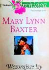 Wczorajsze łzy - Mary Lynn Baxter