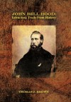 John Bell Hood: Extracting Truth From History - Thomas J. Brown
