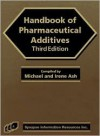 Handbook Of Pharmaceutical Additives, Third Edition - Michael and Irene Ash