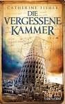 Die vergessene Kammer: Roman - Catherine Fisher