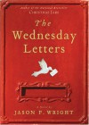By Jason F. Wright: The Wednesday Letters -