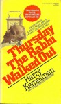 Thursday Rabbi Walked - Harry Kemelman