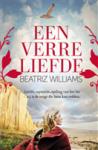 Een verre liefde - Beatriz Williams, Carla Benink