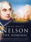 Nelson: The Admiral - Colin White