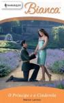 O príncipe e a cinderela (Bianca) (Portuguese Edition) - Marion Lennox