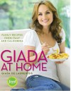 Giada at Home: Family Recipes from Italy and California - Giada De Laurentiis