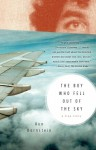 The Boy Who Fell Out of the Sky: A True Story - Ken Dornstein