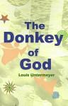 The Donkey of God - Louis Untermeyer