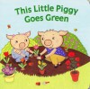 This Little Piggy Goes Green - P.J. Shaw, Susie Lee Jin