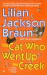 The Cat Who Went Up the Creek - Lilian Jackson Braun