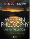 Western Philosophy: An Anthology (Blackwell Philosophy Anthologies) - John Cottingham