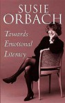 Towards Emotional Literacy - Susie Orbach