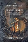 The Resurrection of Deacon Shader - Derek Prior, Mike Nash, Harry White-Dewulf, Jessica Gallegos