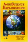 Agriscience Explorations - Elizabeth Morgan, Elizabeth Wilson, Jasper S. Lee