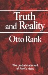 Truth and Reality - Otto Rank