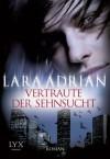 Vertraute der Sehnsucht - Lara Adrian, Katrin Kremmler