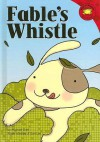 Fable's Whistle (Read It! Readers) - Michael Dahl