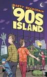 '90s Island: A Novella - Marty Beckerman