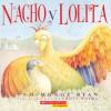 Nacho y Lolita - Pam Muñoz Ryan, Claudia Rueda