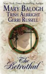 The Betrothal - Mary Balogh, Trish Albright, Gerri Russell