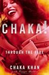 Chaka! Through the Fire - Chaka Khan, Tonya Bolden
